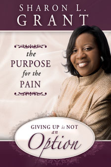 Purpose for the Pain, Eld. Sharon Grant